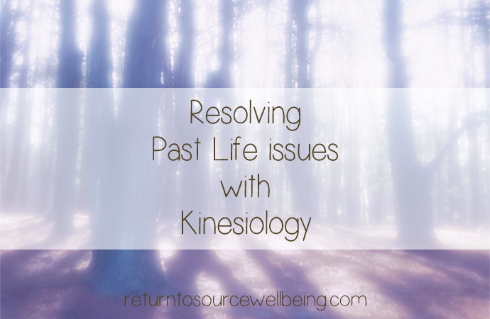 How I clear past life issues with Kinesiology