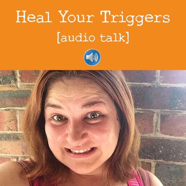 Heal Your Triggers audio talk by Amanda Roberts