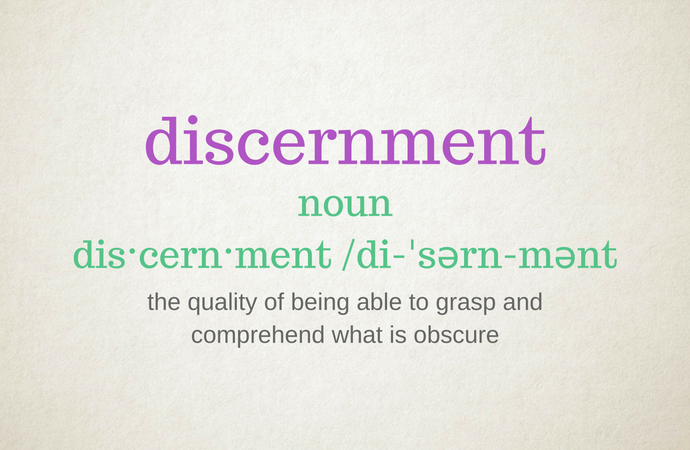 Why you need to cultivate discernment