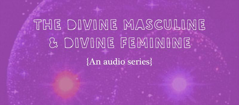 Divine Masculine & Divine Feminine audio series by Amanda Roberts