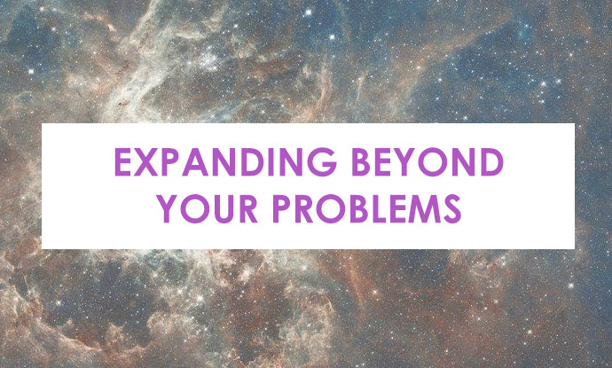 Expanding beyond your problems