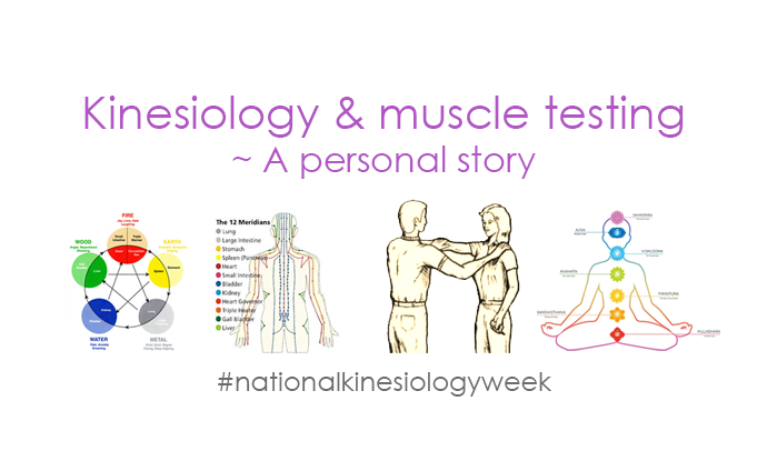 Kinesiology & muscle testing - a personal story #nationalkinesiologyweek