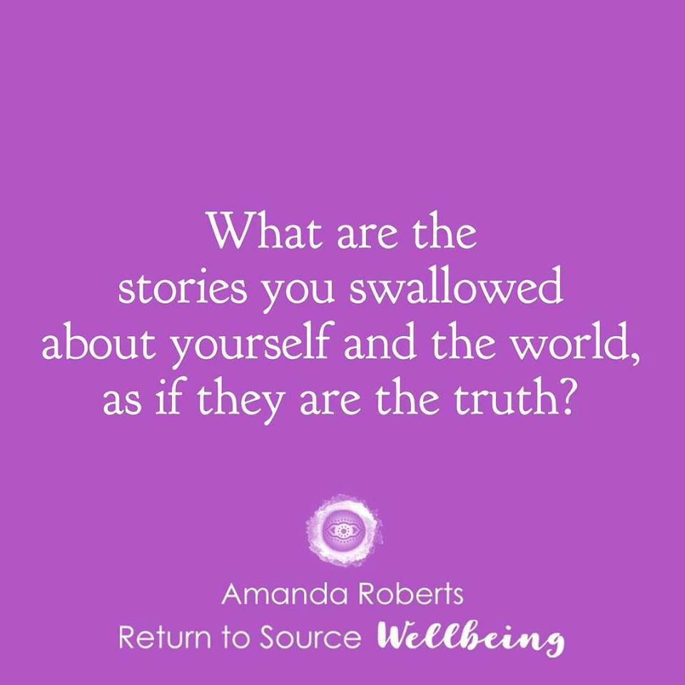 What-are-the-stories-you-swallowed-about-yourself-and-the-world-as-if-they-are-the-truth